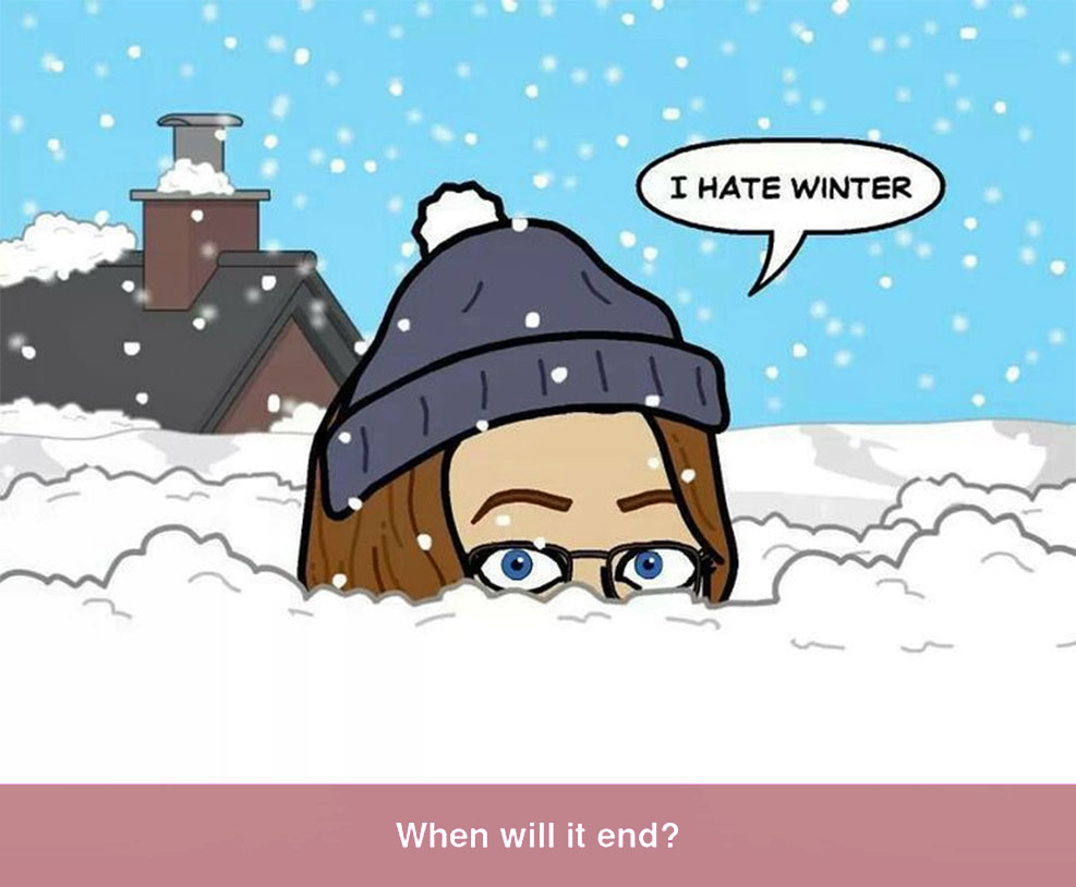 Hate winter and snow